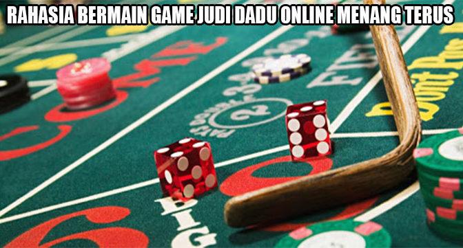 rahasia bermain game judi dadu online menang terus